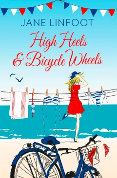 High Heels & Bicycle Wheels by Jane Linfoot